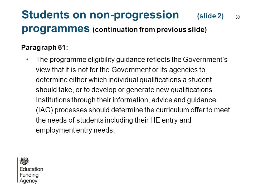 Students on non-progression (slide 2) programmes (continuation from previous slide) Paragraph 61: The programme eligibility guidance reflects the Gove