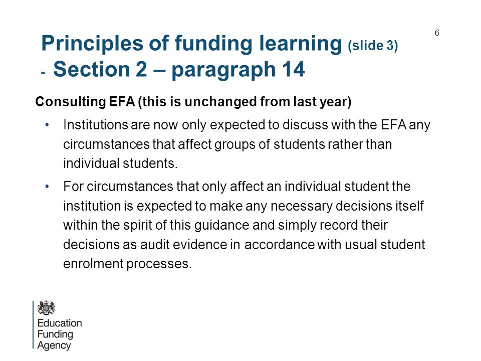 Principles of funding learning (slide 3) - Section 2 – paragraph 14 Consulting EFA (this is unchanged from last year) Institutions are now only expect
