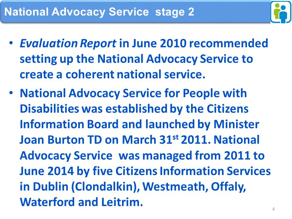 Evaluation Report in June 2010 recommended setting up the National Advocacy Service to create a coherent national service.