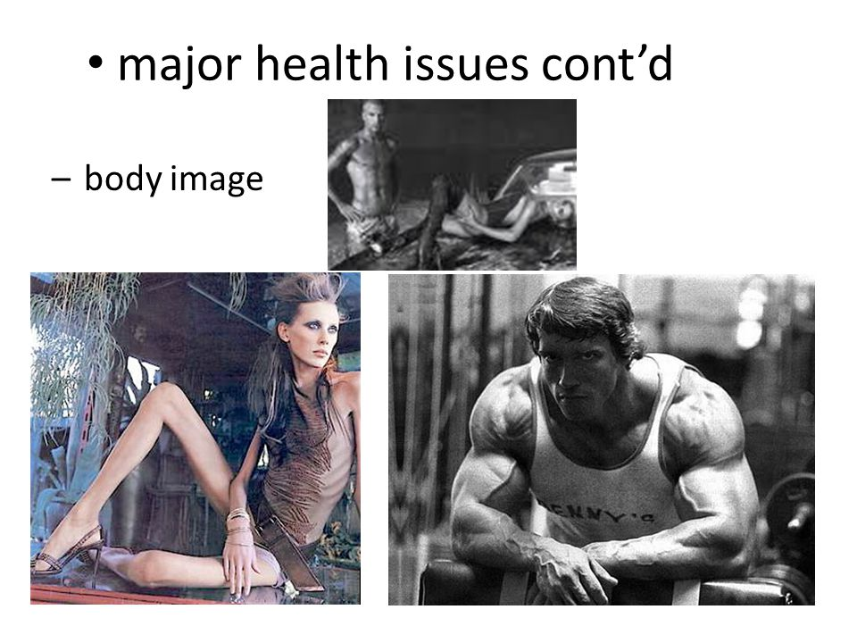 major health issues cont'd –body image