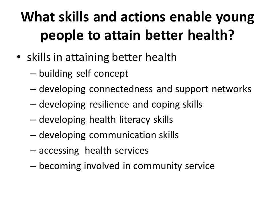 What skills and actions enable young people to attain better health.