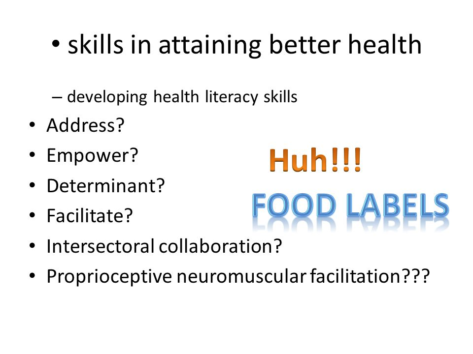 skills in attaining better health – developing health literacy skills Address.