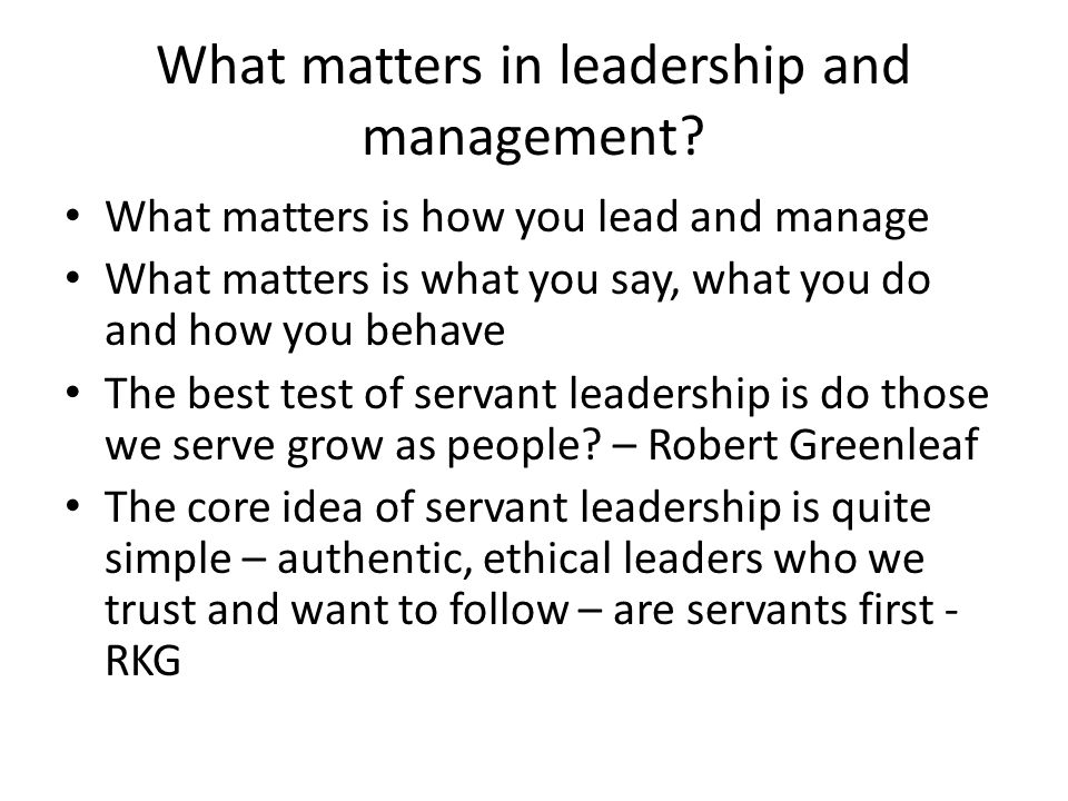 What matters in leadership and management.