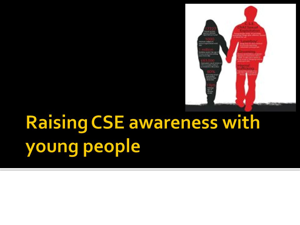  To ensure all participant have improved confidence in the knowledge and delivery of the sensitive issues surrounding CSE  Resources