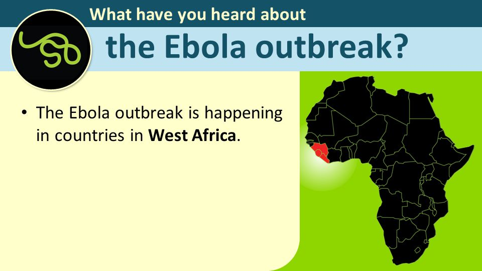 What have you heard about the Ebola outbreak.
