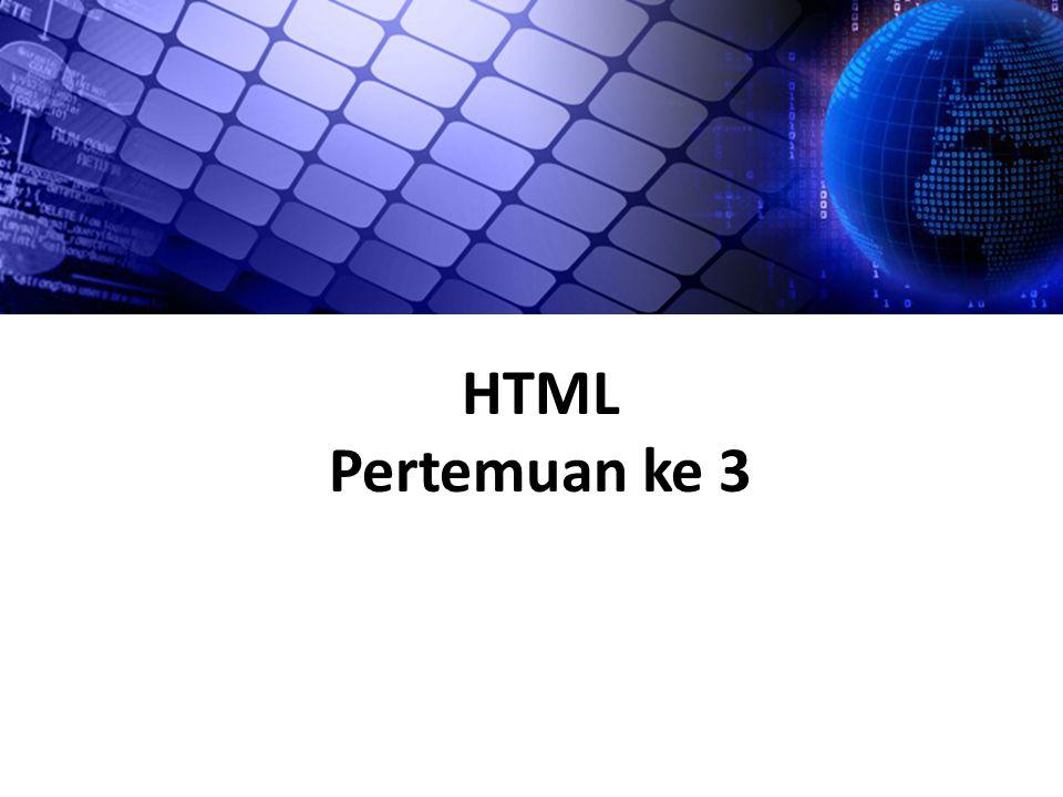 HTML Pertemuan ke 3