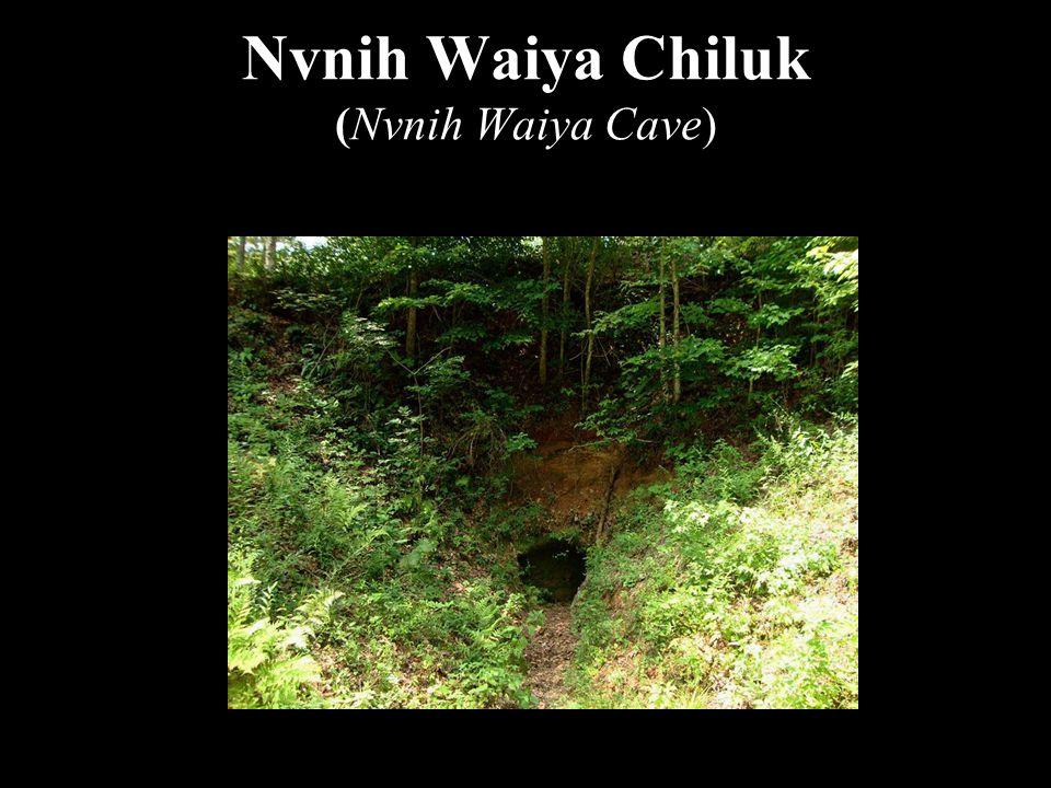 Nvnih Waiya Chiluk (Nvnih Waiya Cave)
