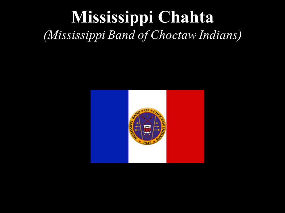 Mississippi Chahta (Mississippi Band of Choctaw Indians)