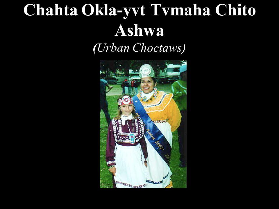 Chahta Okla-yvt Tvmaha Chito Ashwa (Urban Choctaws)
