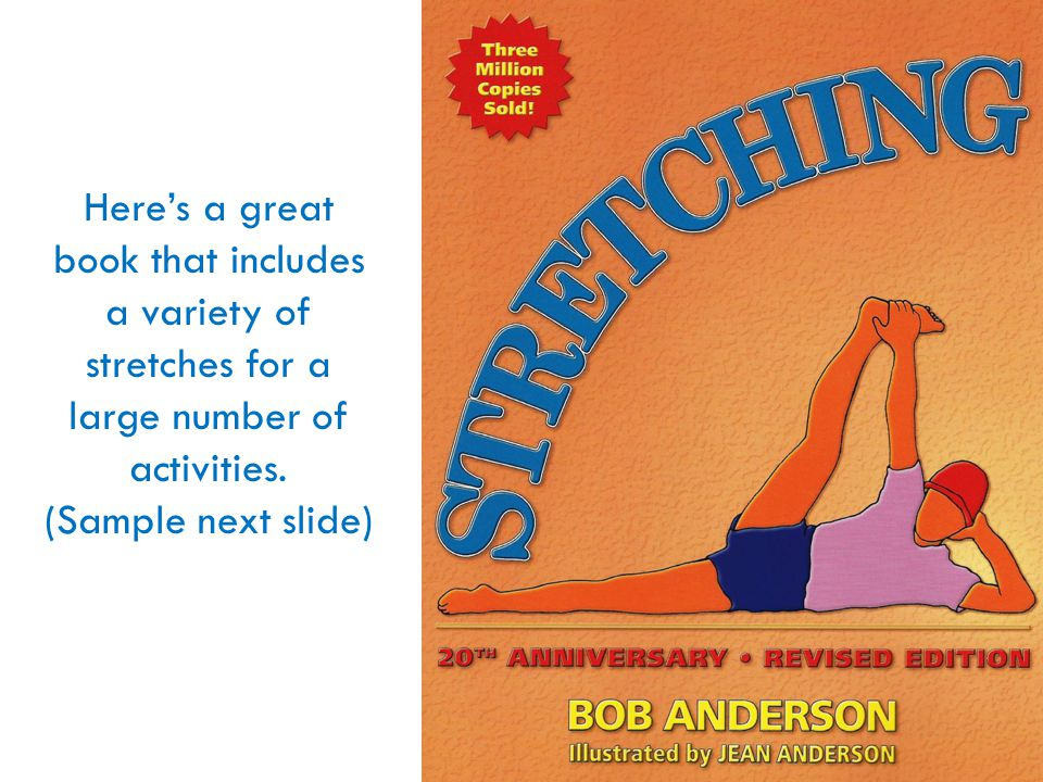 Here's a great book that includes a variety of stretches for a large number of activities.
