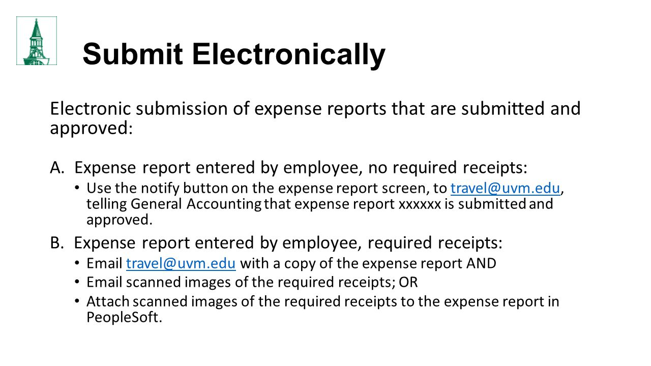 Submit Electronically Electronic submission of expense reports that are submitted and approved : A.