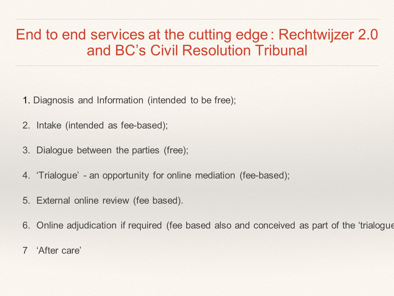 End to end services at the cutting edge : Rechtwijzer 2.0 and BC's Civil Resolution Tribunal 1.