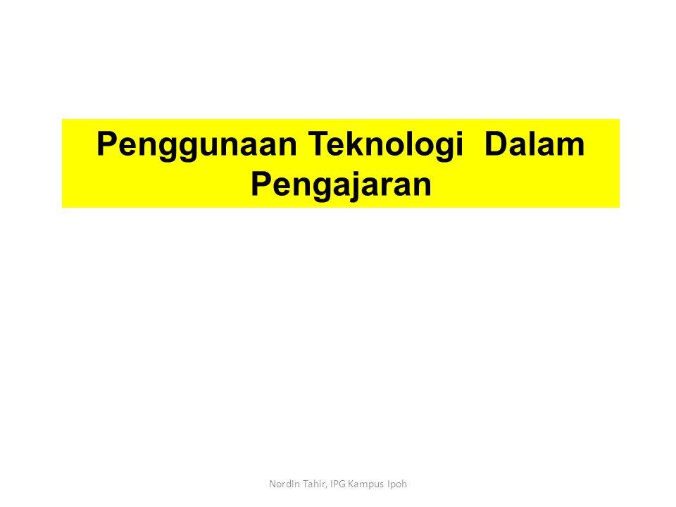 Penggunaan Teknologi Dalam Pengajaran Nordin Tahir, IPG Kampus Ipoh