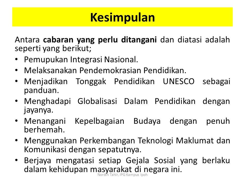 Kesimpulan Antara cabaran yang perlu ditangani dan diatasi adalah seperti yang berikut; Pemupukan Integrasi Nasional. Melaksanakan Pendemokrasian Pend