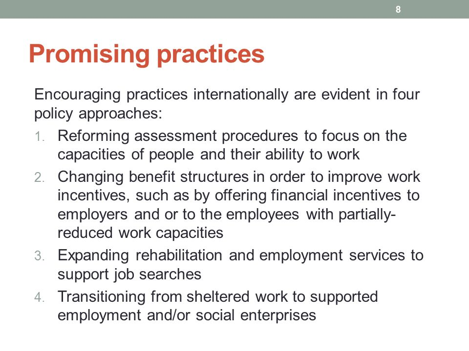 Promising practices Encouraging practices internationally are evident in four policy approaches: 1.