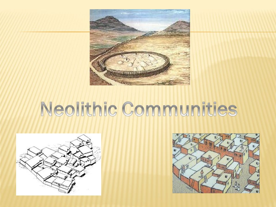  Larger Communities  Another effect of permanent shelters was larger communities. With farms and animals as the stable source of food. People began