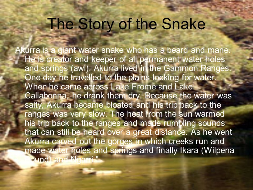 The Story of the Snake Akurra is a giant water snake who has a beard and mane.