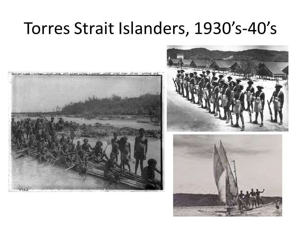 Torres Strait Islanders, 1930's-40's