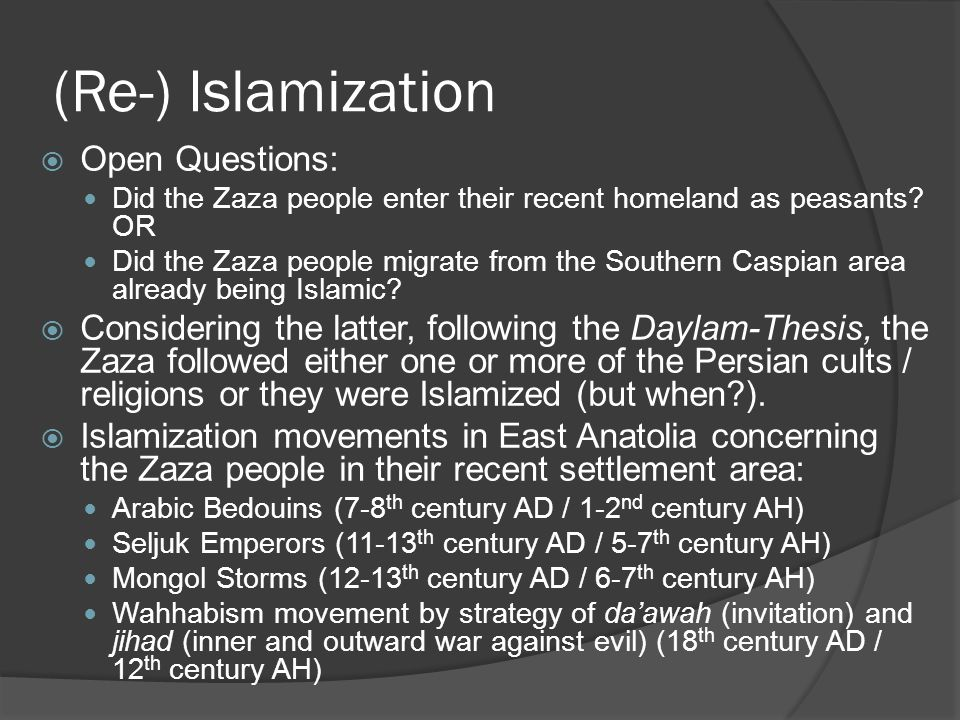 (Re-) Islamization  Open Questions: Did the Zaza people enter their recent homeland as peasants.