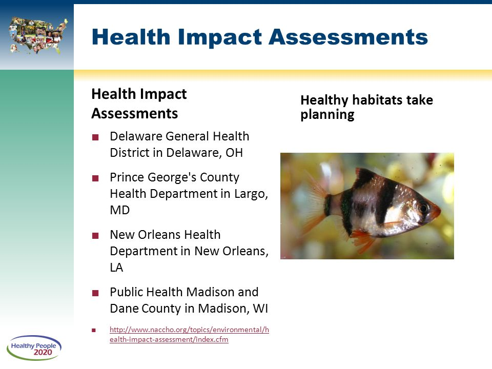 Health Impact Assessments ■ Delaware General Health District in Delaware, OH ■ Prince George's County Health Department in Largo, MD ■ New Orleans Hea