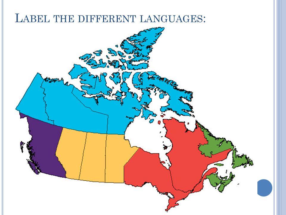 L ABEL THE DIFFERENT LANGUAGES :