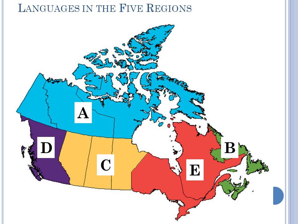 L ANGUAGES IN THE F IVE R EGIONS A B E D C