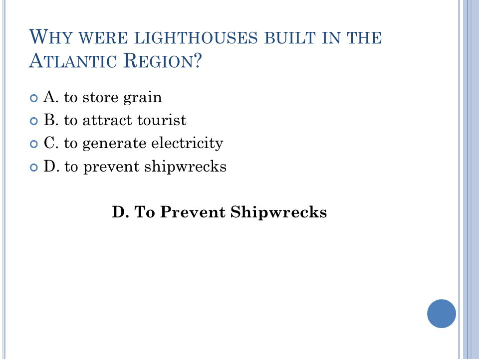 W HY WERE LIGHTHOUSES BUILT IN THE A TLANTIC R EGION .