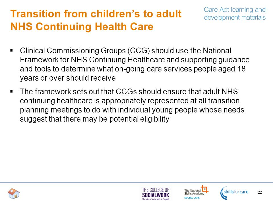 Transition from children's to adult NHS Continuing Health Care  Clinical Commissioning Groups (CCG) should use the National Framework for NHS Continu