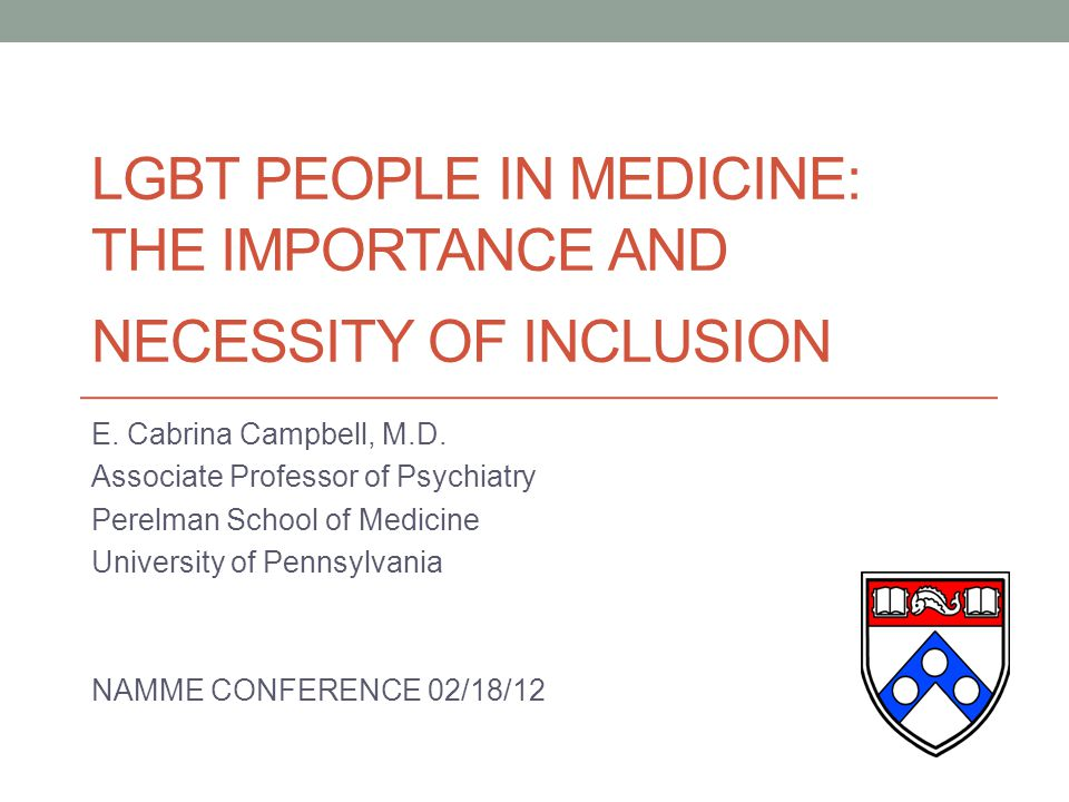 LGBT PEOPLE IN MEDICINE: THE IMPORTANCE AND NECESSITY OF INCLUSION E.