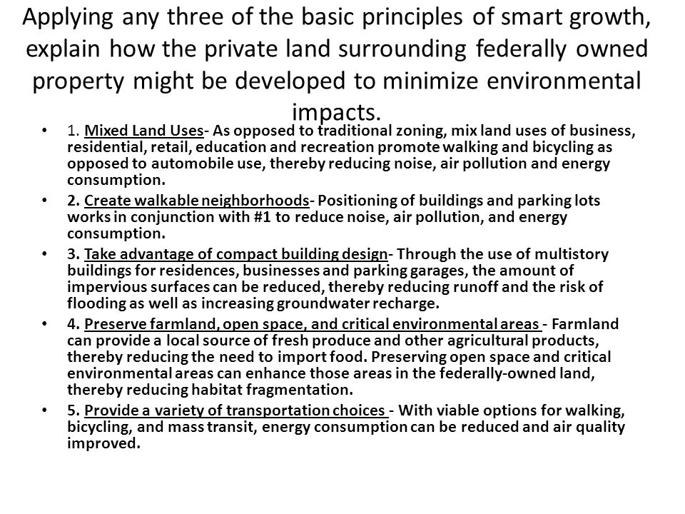 Applying any three of the basic principles of smart growth, explain how the private land surrounding federally owned property might be developed to mi