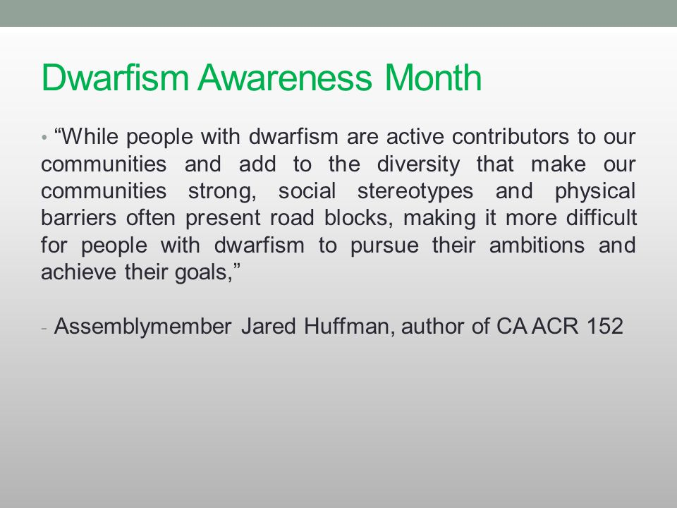 "Dwarfism Awareness Month ""While people with dwarfism are active contributors to our communities and add to the diversity that make our communities str"