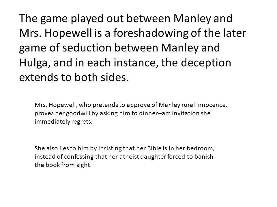 The game played out between Manley and Mrs.