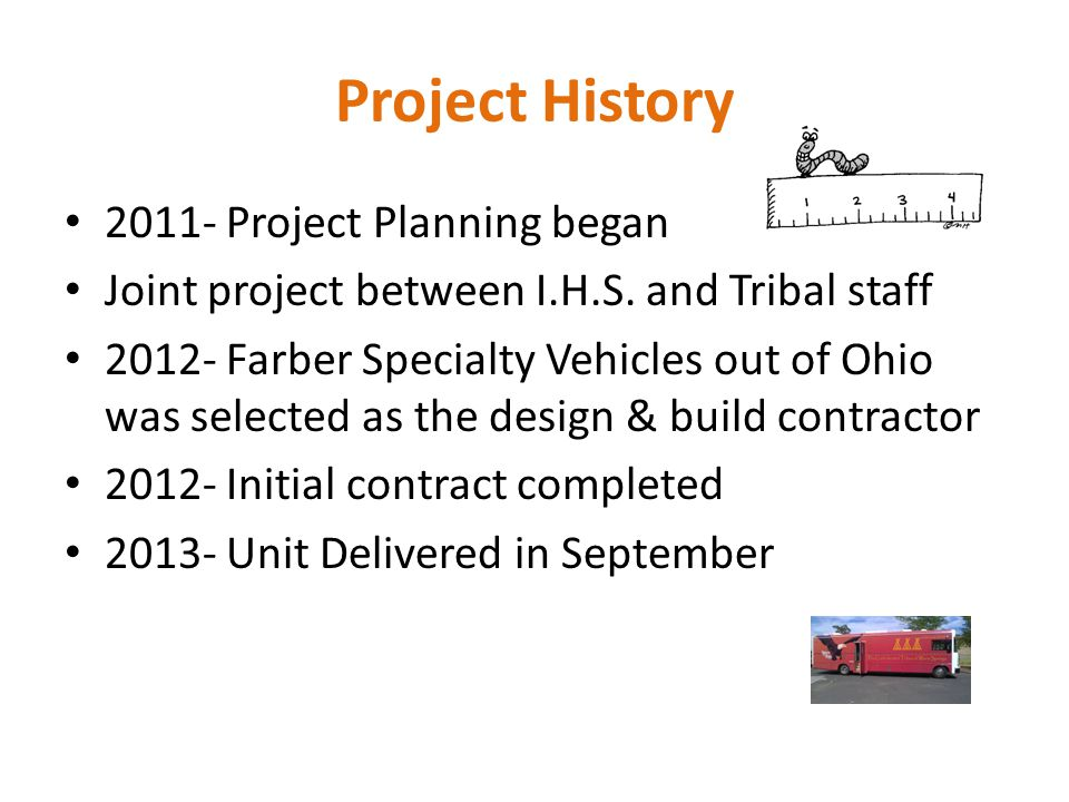 Project History 2011- Project Planning began Joint project between I.H.S.