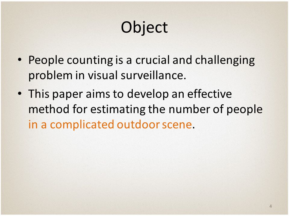 Object People counting is a crucial and challenging problem in visual surveillance.