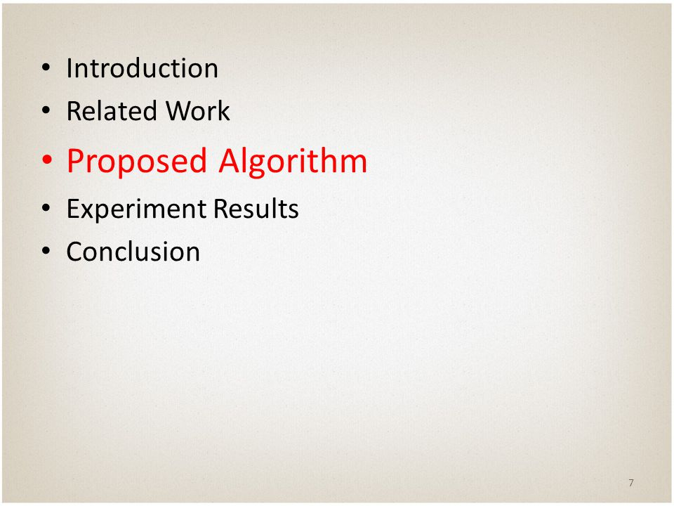 Introduction Related Work Proposed Algorithm Experiment Results Conclusion 7