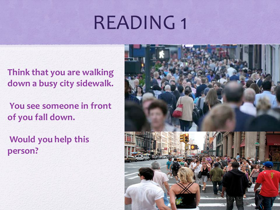 READING 1 Think that you are walking down a busy city sidewalk.