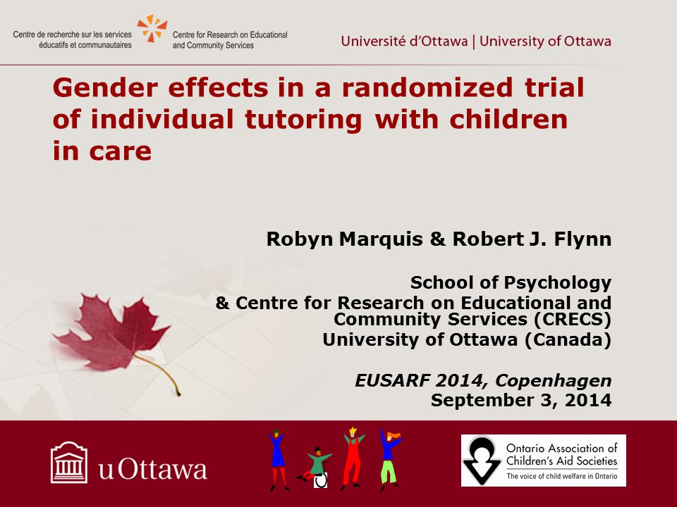 Gender effects in a randomized trial of individual tutoring with children in care Robyn Marquis & Robert J.