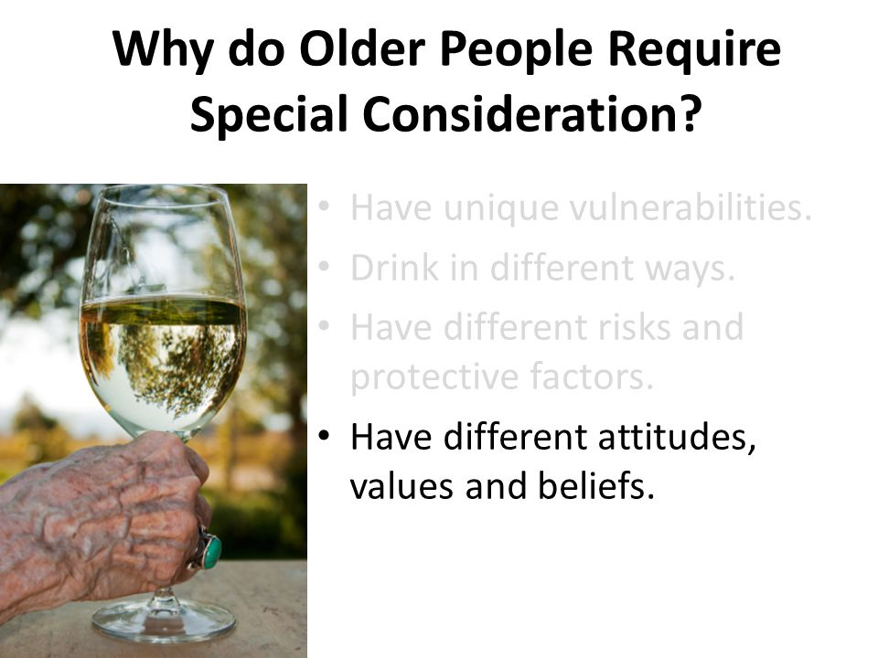 Why do Older People Require Special Consideration.