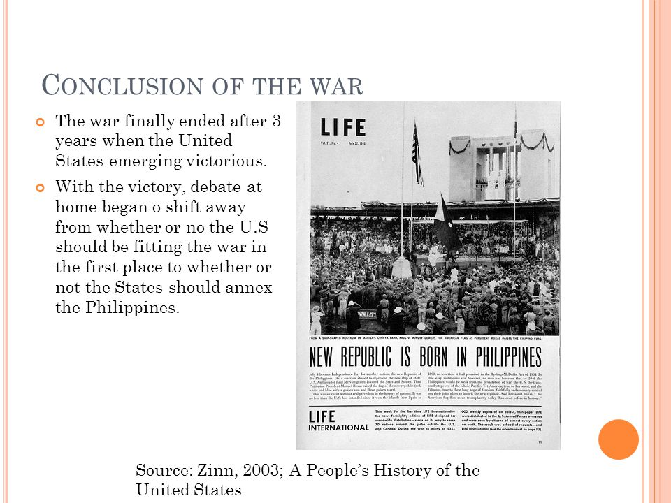 C ONCLUSION OF THE WAR The war finally ended after 3 years when the United States emerging victorious.