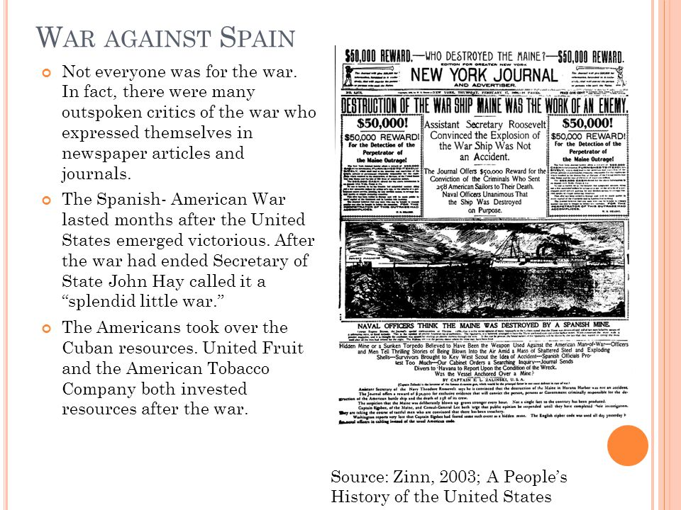 W AR AGAINST S PAIN Not everyone was for the war. In fact, there were many outspoken critics of the war who expressed themselves in newspaper articles