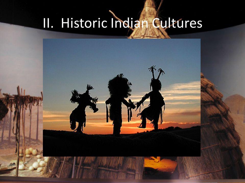 II. Historic Indian Cultures