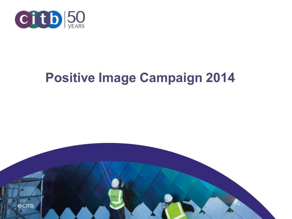 © CITB Positive Image Campaign 2014