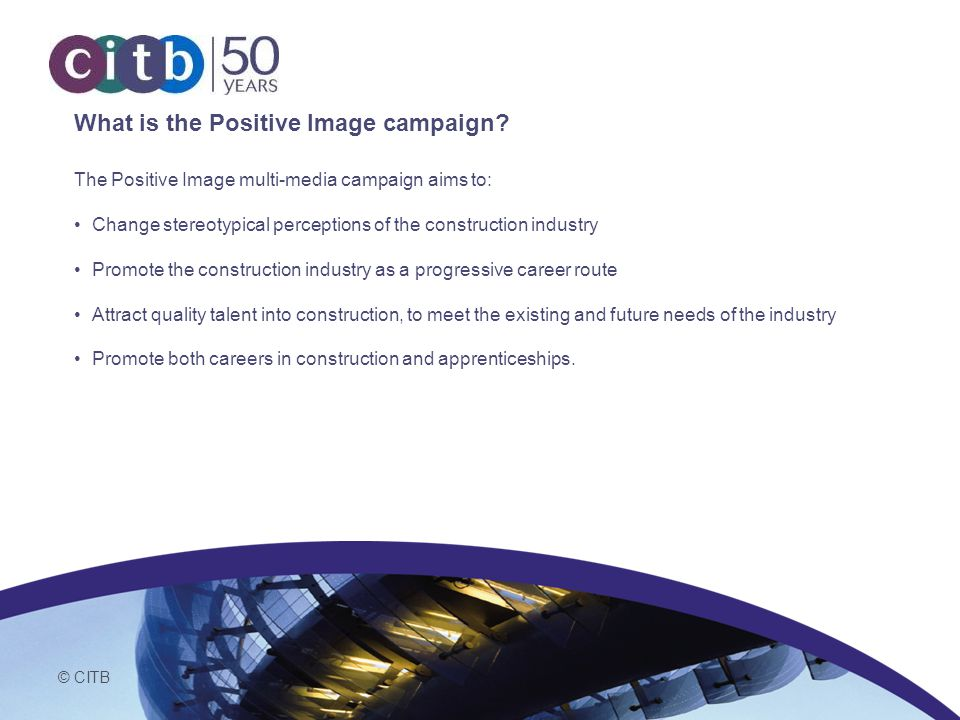 © CITB Why do we run the campaign.