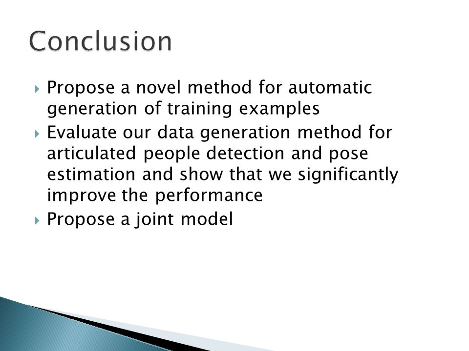  Propose a novel method for automatic generation of training examples  Evaluate our data generation method for articulated people detection and pose