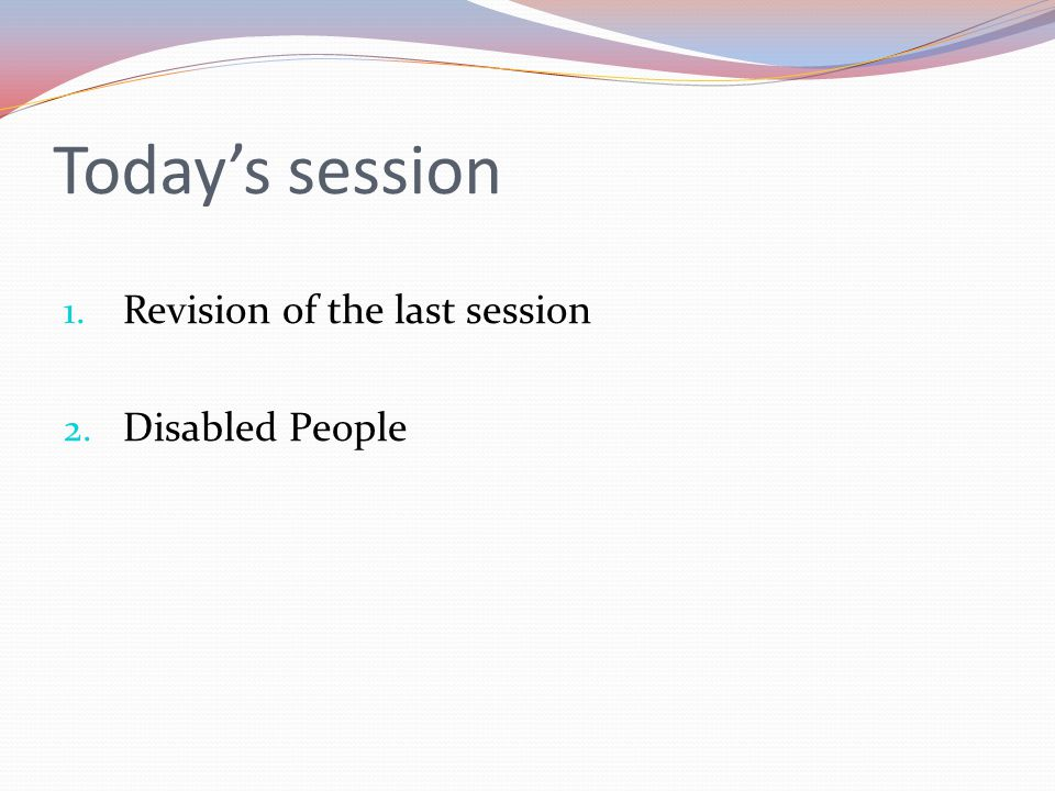 Disabled People TYPES OF DISABILITY congenital one with which the person is born acquired resulting from illness or injury
