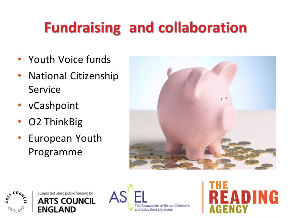 Fundraising and collaboration Youth Voice funds National Citizenship Service vCashpoint O2 ThinkBig European Youth Programme