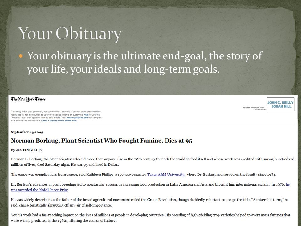 Your obituary is the ultimate end-goal, the story of your life, your ideals and long-term goals.