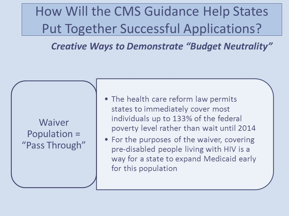 How Will the CMS Guidance Help States Put Together Successful Applications.