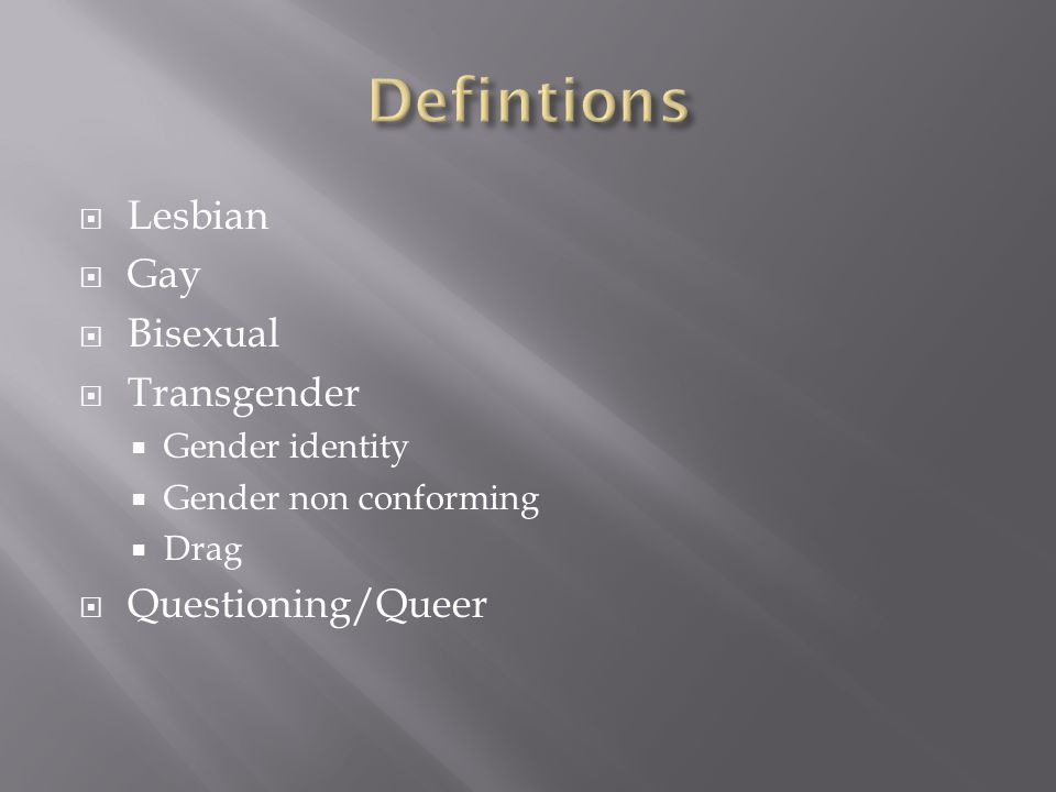  Lesbian  Gay  Bisexual  Transgender  Gender identity  Gender non conforming  Drag  Questioning/Queer