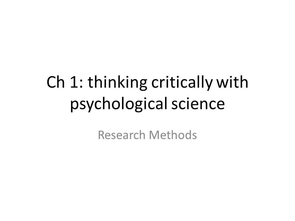 Ch 1: thinking critically with psychological science Research Methods